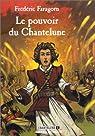 Chantelune, tome 1 : Le Pouvoir de Chantelune par Faragorn