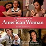 A Day in the Life of the American Wom...