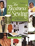 """The """"Business"""" of Sewing: How to Start, Achieve and Maintain Success, Volume 2"""