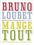 img - for Mange Tout by Loubet. Bruno ( 2013 ) Hardcover book / textbook / text book