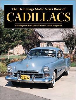 The Hemmings Motor News Book Of Cadillacs Hemmings Motor