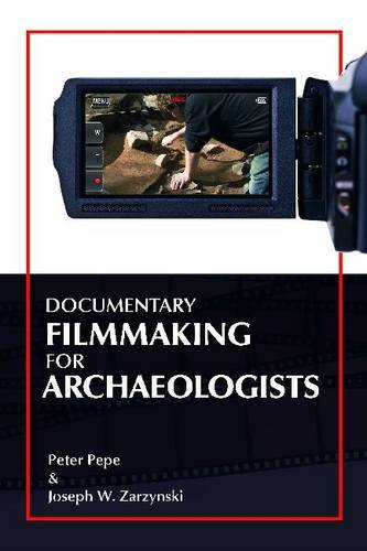 Documentary Filmmaking for Archaeologists PDF