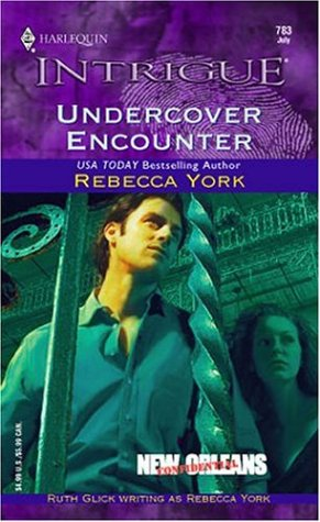 Undercover Encounter: New Orleans Confidential (Harlequin Intrigue Series), Rebecca York