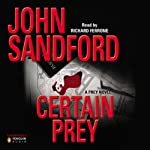 Certain Prey (       UNABRIDGED) by John Sandford Narrated by Richard Ferrone