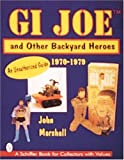 GI Joe(TM) and Other Backyard Heroes 1970-1979