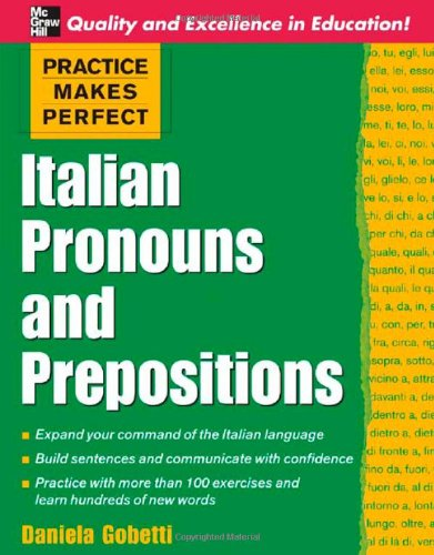 Practice Makes Perfect: Italian Pronouns and Prepositions