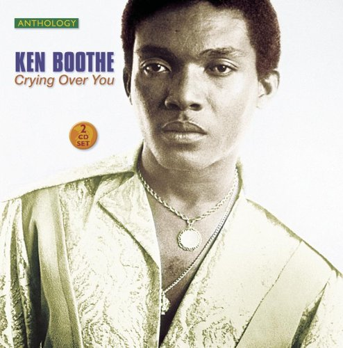 KEN BOOTHE - Crying Over You Anthology 1963-1978 - Zortam Music