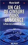 Un cas de censure dans la science : L'Affaire de la m�moire de l'eau par Schiff