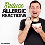 Reduce Allergic Reactions Hypnosis: Squash Your Allergen Sensitivity, Using Hypnosis | Hypnosis Live