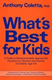 img - for What's Best for Kids: A Guide to Developmentally Appropriate Practices for Teachers And... book / textbook / text book