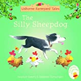 Heather Amery The Silly Sheepdog (Mini Farmyard Tales)