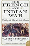 img - for The French and Indian War: Deciding the Fate of North America book / textbook / text book