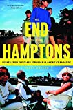 img - for The End of the Hamptons: Scenes from the Class Struggle in America's Paradise 1st edition by Dolgon, Corey (2005) Hardcover book / textbook / text book
