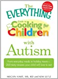 The Everything Guide to Cooking for Children with Autism (Everything&reg;)