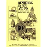 Rendering in Pen and Ink: The Classic Book On Pen and Ink Techniques for Artists, Illustrators, Architects, and Designers ~ Arthur Leighton Guptill