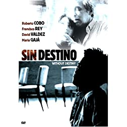 Sin Destino: Without Destiny