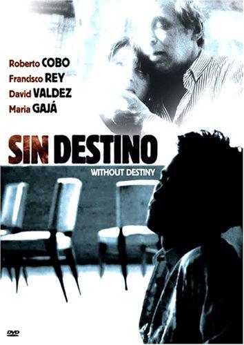 Sin Destino: Without Destiny
