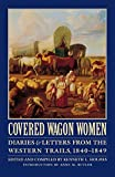 Covered Wagon Women, Volume 1: Diaries and Letters from the Western Trails, 1840-1849