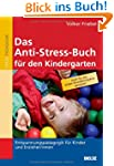 Das Anti-Stress-Buch f�r den Kinderga...