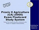 Praxis II Agriculture (CA) (0900) Exam Flashcard Study System: Praxis II Test Practice Questions & Review for the Praxis II: Subject Assessments