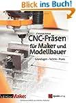 CNC-Fr�sen f�r Maker und Modellbauer:...