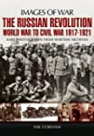 The Russian Revolution: World War to...