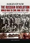 The Russian Revolution: World War to...