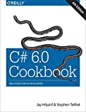 img - for C# 6.0 Cookbook by Jay Hilyard (2015-10-23) book / textbook / text book