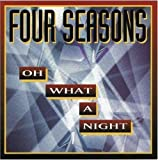 Four Seasons Oh, what a night (1995)