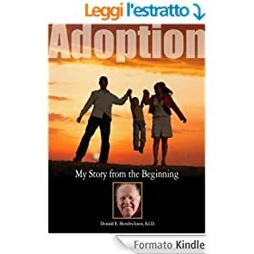Adoption My Story from the Beginning (English Edition)