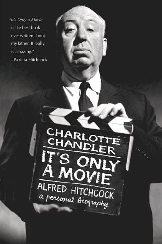 It's Only a Movie: Alfred Hitchcock, A Personal Biography