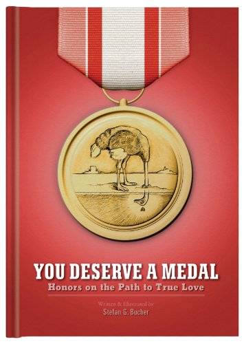 You Deserve a Medal: Honors on the Path to True Love: Stefan G. Bucher: 9781601061263: Amazon.com: Books