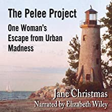 The Pelee Project: One Woman's Escape From Urban Madness (       UNABRIDGED) by Jane Christmas Narrated by Elizabeth Wiley