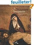 Le Nouveau Testament � travers 100 ch...
