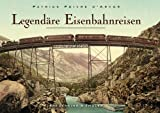 Legendre Eisenbahnreisen