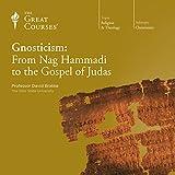 Gnosticism: From Nag Hammadi to the Gospel of Judas