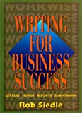 img - for Writing for Business Success by Siedle Rob (1996-01-15) Paperback book / textbook / text book