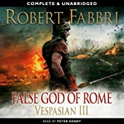 Vespasian: False God of Rome | [Robert Fabbri]