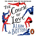 The Course of Love Hörbuch von Alain de Botton Gesprochen von: Julian Rhind-Tutt