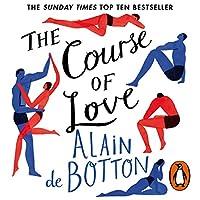The Course of Love Hörbuch von Alain de Botton Gesprochen von: Julian Rhind-Tutt