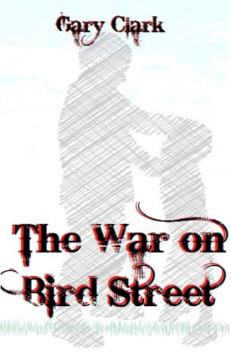 Book: The War on Bird Street - The Bully by Gary Clark