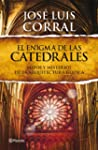 El enigma de las catedrales: Mitos y...