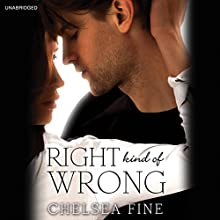 Right Kind of Wrong (       UNABRIDGED) by Chelsea Fine Narrated by Susanna Duff