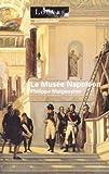 echange, troc Philippe Malgouyres - Le Musée Napoléon
