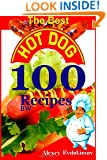 The Best Hot Dog 100 Recipes BW