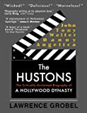 The Hustons: The Life & Times of a Hollywood Dynasty