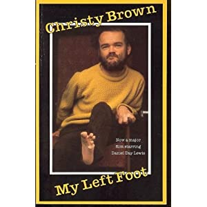 my left foot by christy brown essay My left foot [christy brown, conor mullen] on amazoncom free shipping on qualifying offers christy brown was born a victim of cerebral palsy but the helpless, lolling baby concealed the brilliantly imaginative and sensitive mind of a writer who would take his place among the giants of irish literature.