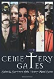 img - for [ CEMETERY GATES: SAINTS & SURVIVORS OF THE HEAVY METAL SCENE ] By O'Shea, Mick ( Author) 2013 [ Paperback ] book / textbook / text book