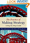 The Practice of Making Strategy: A St...