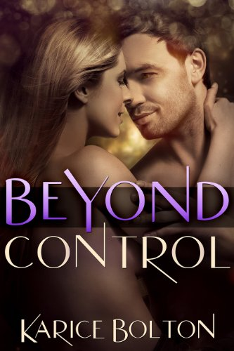Beyond Control (Beyond Love Series #1) by Karice Bolton